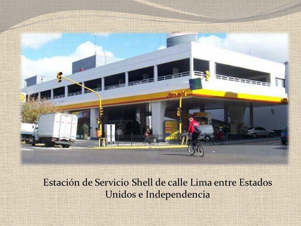 Estación de Servicio Shell de calle Lima entre Estados Unidos e Independencia