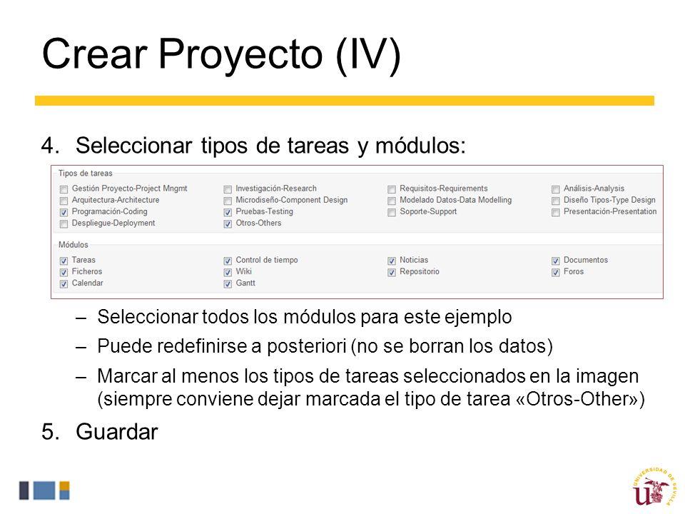Crear Proyecto (IV) 4.Seleccionar tipos de tareas y módulos: –Seleccionar todos los módulos para este ejemplo –Puede redefinirse a posteriori (no se borran los datos) –Marcar al menos los tipos de tareas seleccionados en la imagen (siempre conviene dejar marcada el tipo de tarea «Otros-Other») 5.Guardar