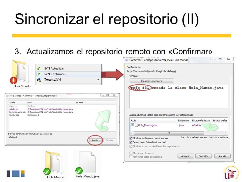 Sincronizar el repositorio (II) 3.Actualizamos el repositorio remoto con «Confirmar»