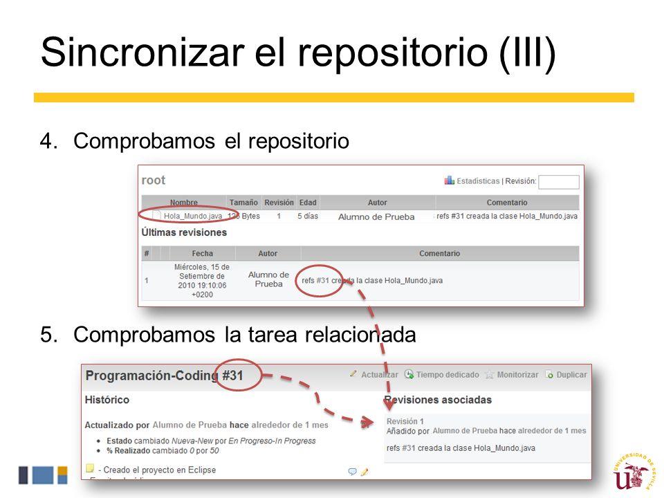 4.Comprobamos el repositorio 5.Comprobamos la tarea relacionada Sincronizar el repositorio (III)