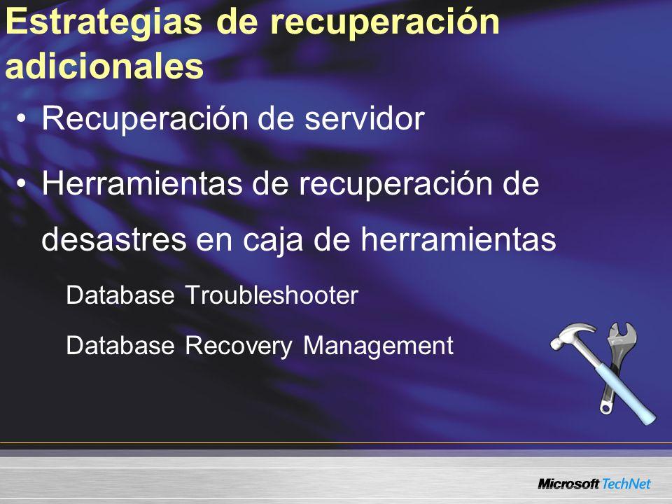 Estrategias de recuperación adicionales Recuperación de servidor Herramientas de recuperación de desastres en caja de herramientas Database Troublesho