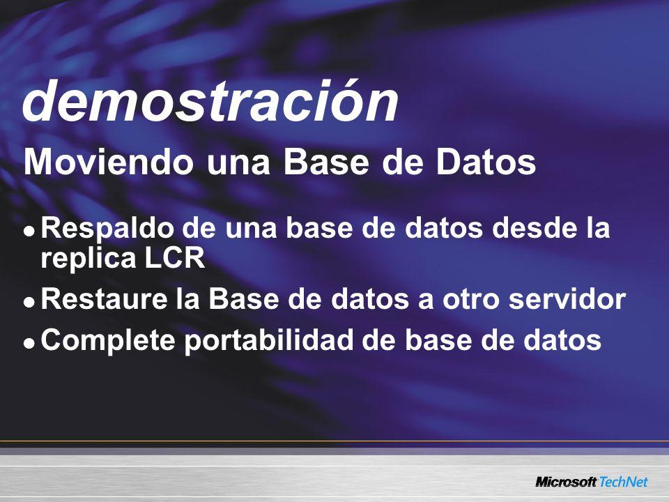 Demo Moviendo una Base de Datos Respaldo de una base de datos desde la replica LCR Restaure la Base de datos a otro servidor Complete portabilidad de