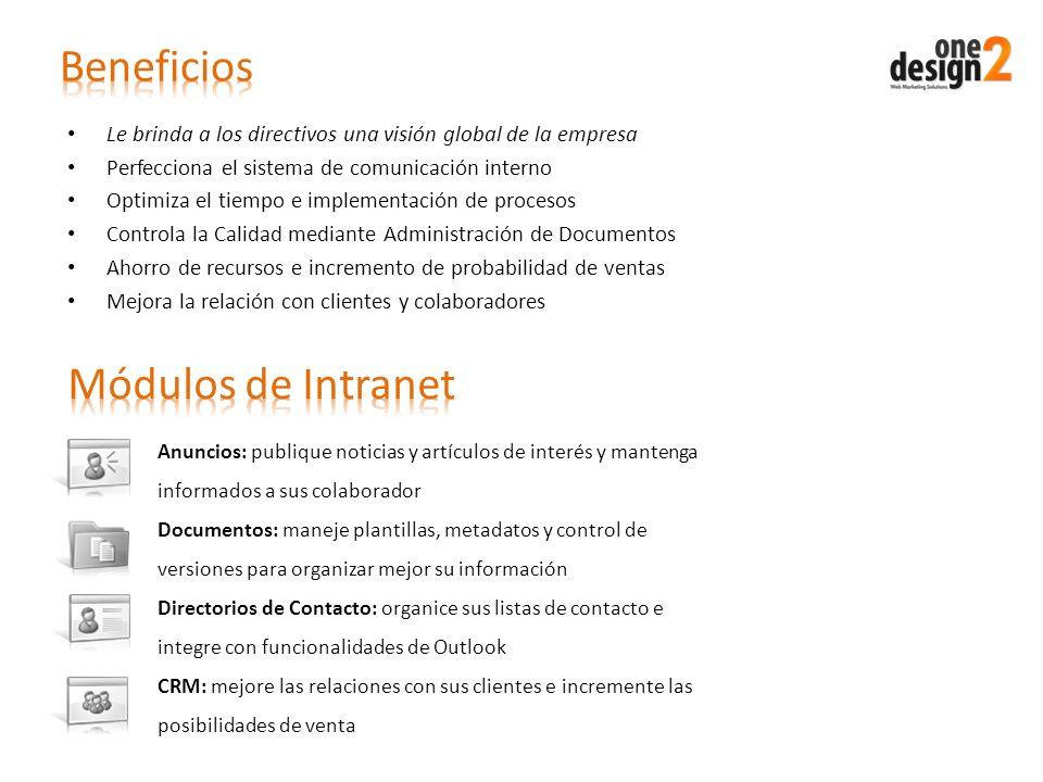 Le brinda a los directivos una visión global de la empresa Perfecciona el sistema de comunicación interno Optimiza el tiempo e implementación de proce