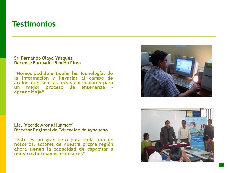 Sr. Fernando Olaya Vásquez Docente Formador Región Piura Hemos podido articular las Tecnologías de la Información y llevarlas al campo de acción que s