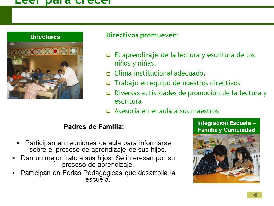 Leer para crecer Directivos promueven: El aprendizaje de la lectura y escritura de los niños y niñas.