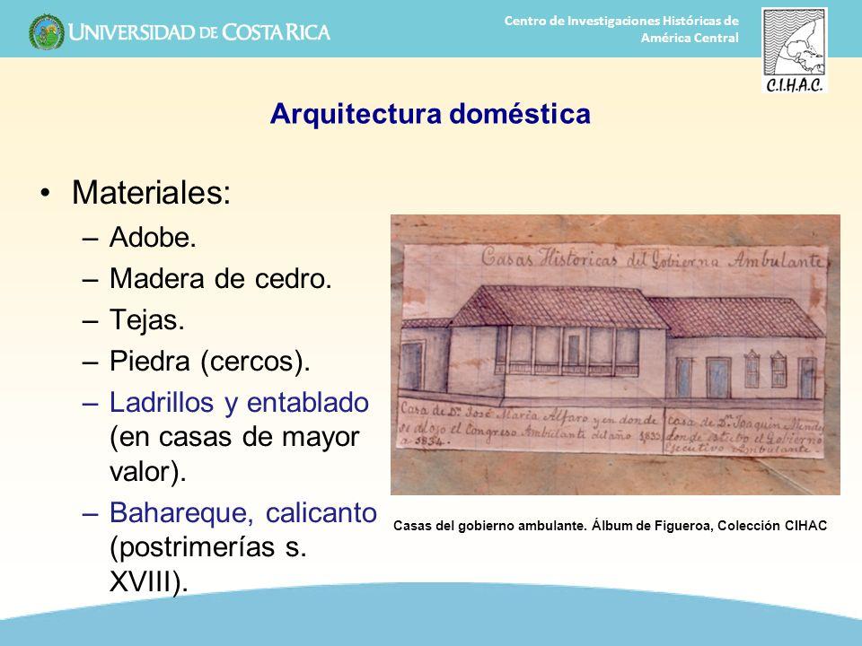 15 Centro de Investigaciones Históricas de América Central Arquitectura doméstica Materiales: –Adobe. –Madera de cedro. –Tejas. –Piedra (cercos). –Lad