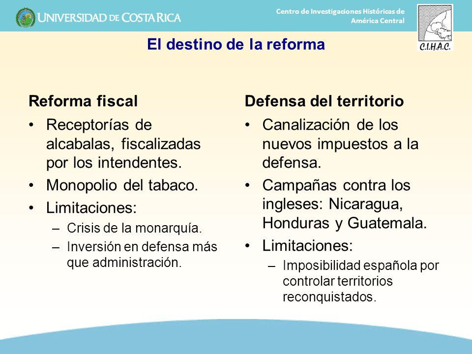 29 Centro de Investigaciones Históricas de América Central El destino de la reforma Reforma fiscal Receptorías de alcabalas, fiscalizadas por los inte