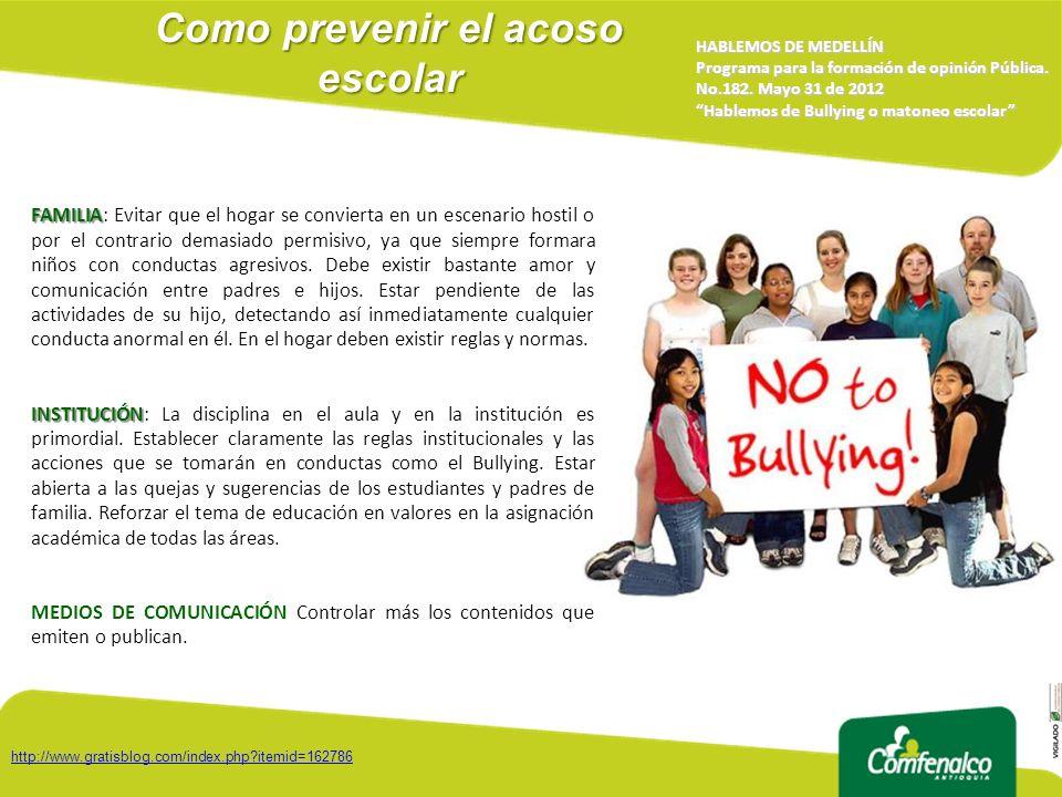 Como prevenir el acoso escolar HABLEMOS DE MEDELLÍN Programa para la formación de opinión Pública. No.182. Mayo 31 de 2012 Hablemos de Bullying o mato