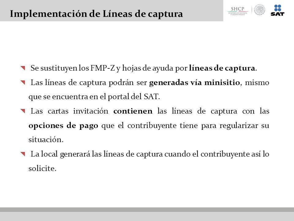 Implementación de Líneas de captura Se sustituyen los FMP-Z y hojas de ayuda por líneas de captura. Las líneas de captura podrán ser generadas vía min