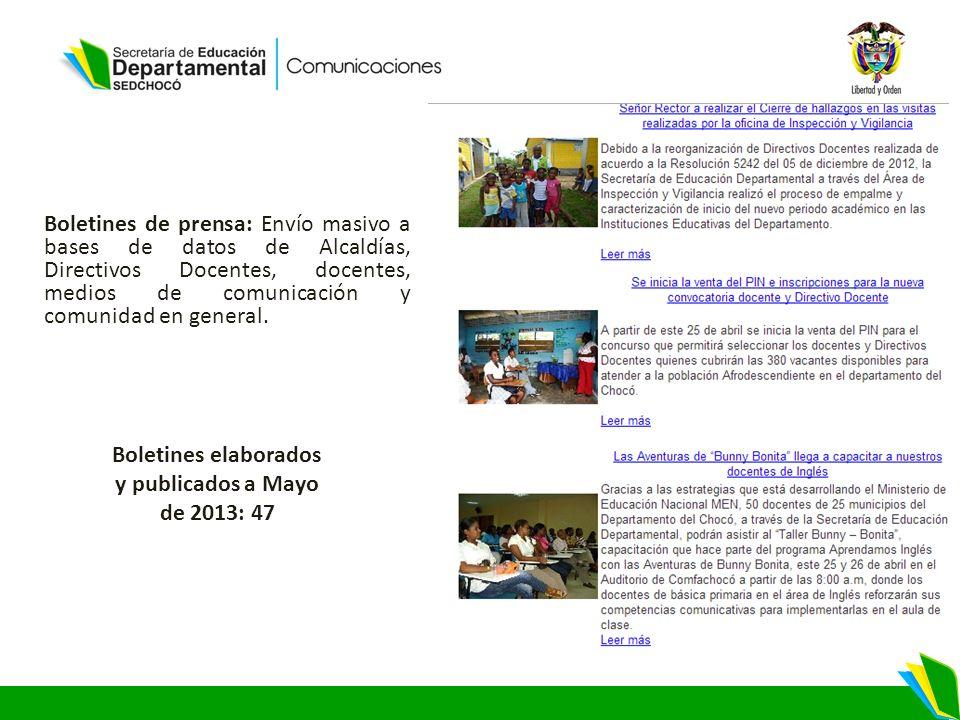 Boletines de prensa: Envío masivo a bases de datos de Alcaldías, Directivos Docentes, docentes, medios de comunicación y comunidad en general.