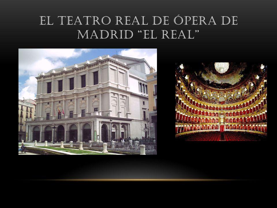 EL TEATRO REAL DE ÓPERA DE MADRID EL REAL