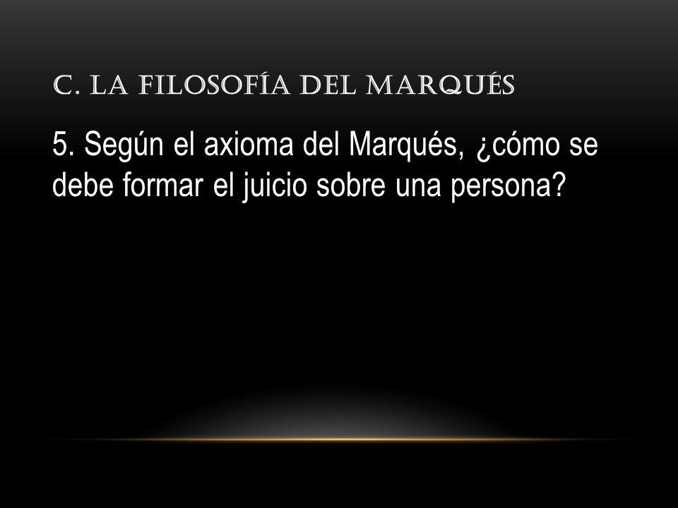 C.LA FILOSOFÍA DEL MARQUÉS 5.