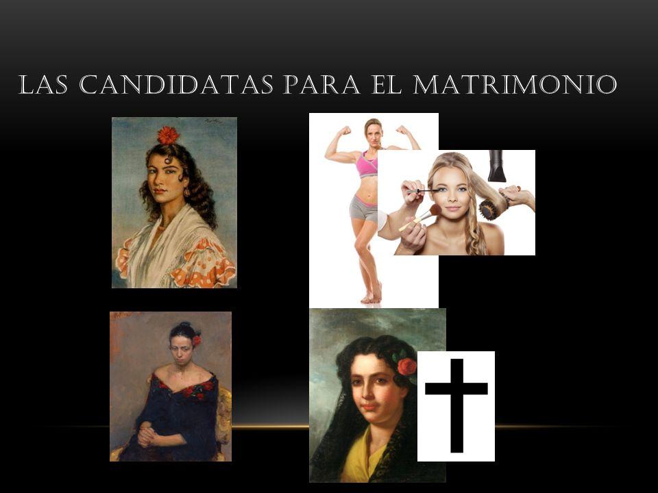 LAS CANDIDATAS PARA EL MATRIMONIO