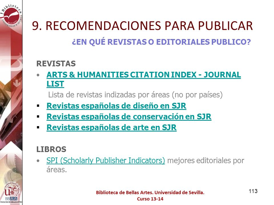 9. RECOMENDACIONES PARA PUBLICAR ¿EN QUÉ REVISTAS O EDITORIALES PUBLICO? REVISTAS ARTS & HUMANITIES CITATION INDEX - JOURNAL LISTARTS & HUMANITIES CIT