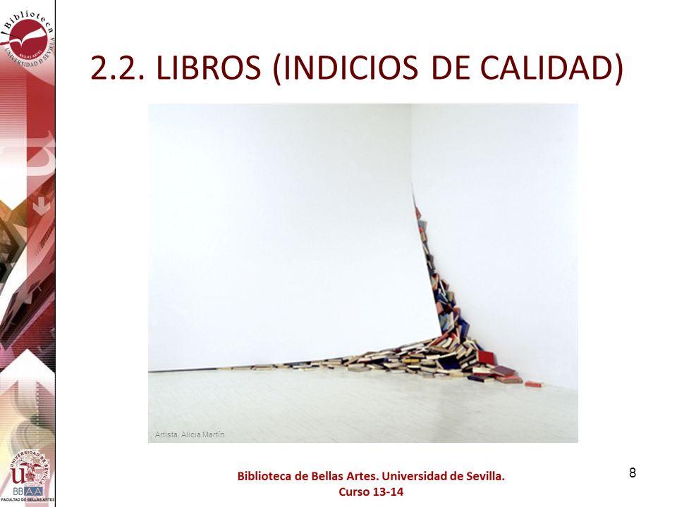 ORIENTACIONES PARA LAS APORTACIONES CITAS DE LIBROS (Google Scholar, Scopus, A&HCI) RESEÑAS DE LIBROS OTROS INDICIOS DE CALIDAD FORMULARIO 2.2.