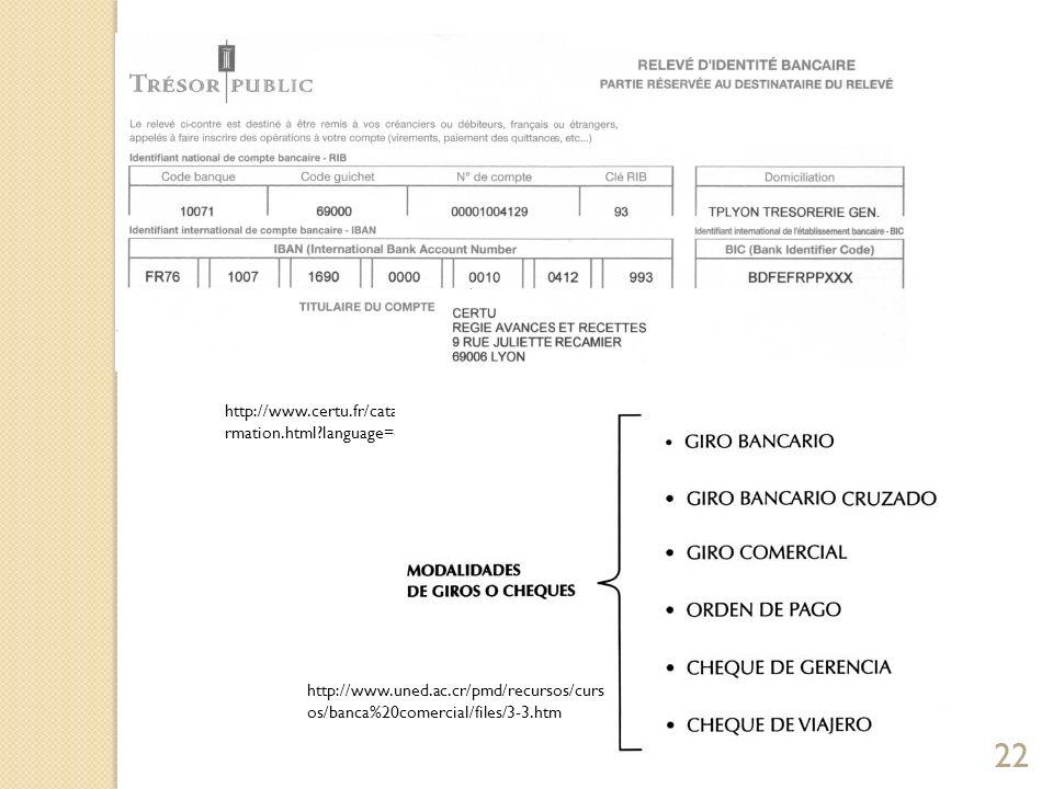 22 http://www.certu.fr/catalogue/i2/Conditions_generales_de_ventes/info rmation.html?language=es http://www.uned.ac.cr/pmd/recursos/curs os/banca%20co