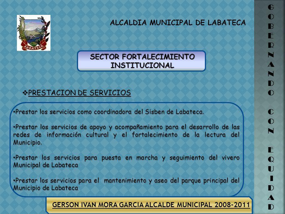 ALCALDIA MUNICIPAL DE LABATECA G O B E R N A N D O C O N E Q U I D A D GERSON IVAN MORA GARCIA ALCALDE MUNICIPAL 2008-2011
