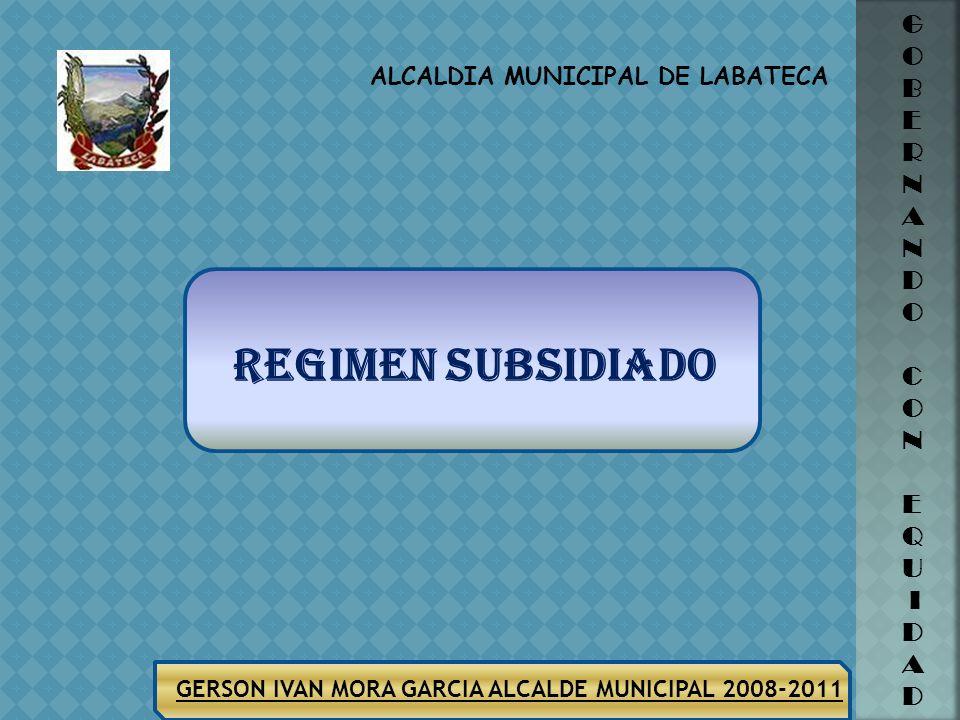 ALCALDIA MUNICIPAL DE LABATECA GERSON IVAN MORA GARCIA ALCALDE MUNICIPAL 2008-2011 G O B E R N A N D O C O N E Q U I D A D EJECUCIÓN PROYECTOS DE SALU