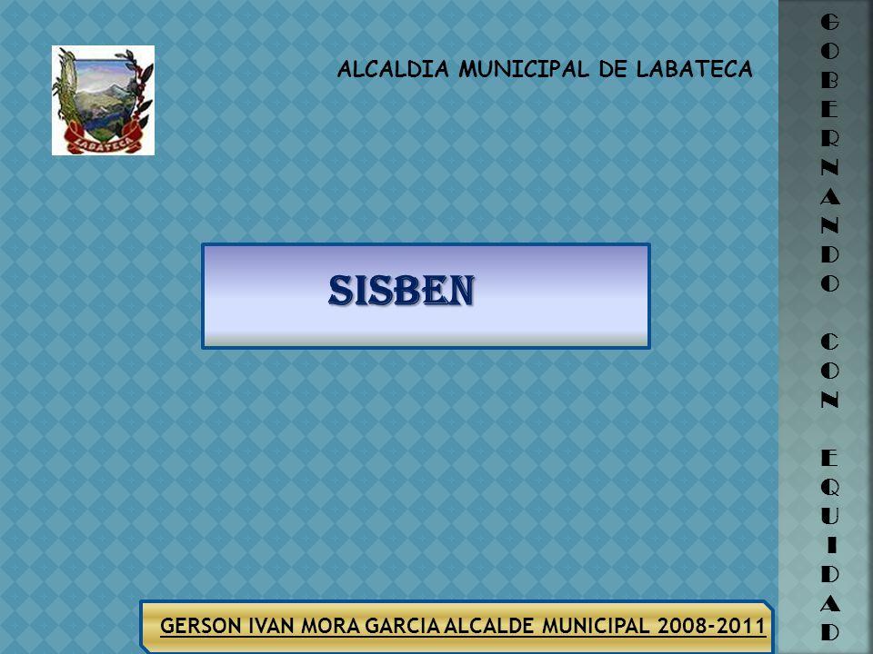 ALCALDIA MUNICIPAL DE LABATECA G O B E R N A N D O C O N E Q U I D A D GERSON IVAN MORA GARCIA ALCALDE MUNICIPAL 2008-2011EPSS NO. AFILIADOS RECURSOS