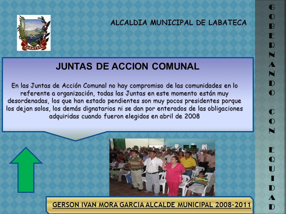 GERSON IVAN MORA GARCIA ALCALDE MUNICIPAL 2008-2011 ALCALDIA MUNICIPAL DE LABATECA G O B E R N A N D O C O N E Q U I D A D AÑO 2010 A 31 DE DICIEMBRE