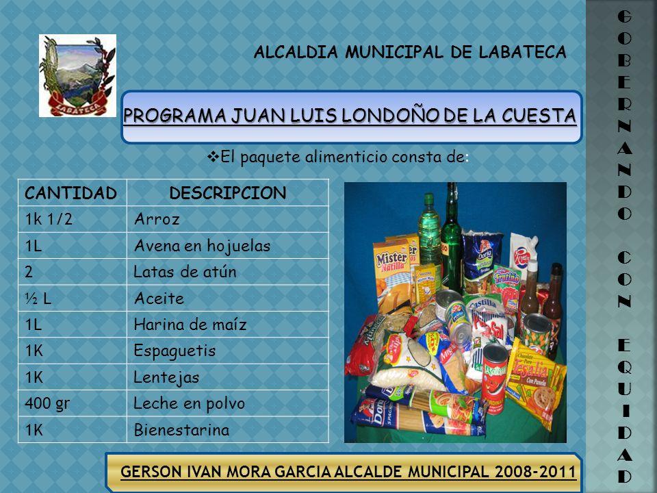 GERSON IVAN MORA GARCIA ALCALDE MUNICIPAL 2008-2011 ALCALDIA MUNICIPAL DE LABATECA G O B E R N A N D O C O N E Q U I D A D Las siguientes personas rep