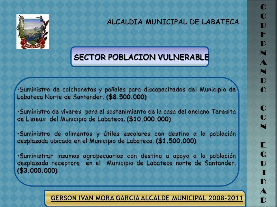 GERSON IVAN MORA GARCIA ALCALDE MUNICIPAL 2008-2011 ALCALDIA MUNICIPAL DE LABATECA G O B E R N A N D O C O N E Q U I D A D Se le entrega a 34 benefici