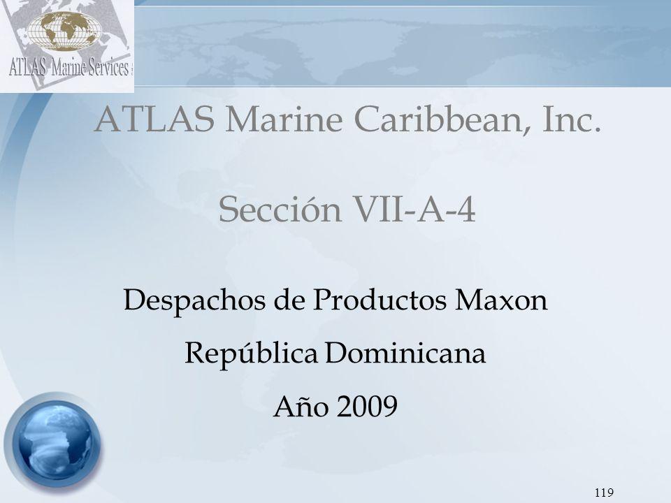 ATLAS Marine Caribbean, Inc Dirección de Hidrocarburos - Proyecto SEIC RD Gráfica 12: Despachos de Gasoil Regular MAXON 2009 120 AÑOEneroFebreroMarzoAbrilMayoJunioJulioAgostoSeptiembreOctubreNoviembreDiciembreTOTAL 2009 4,571195,035.7112,809.5226,571.4337,945.2443,776.6752,654.7611,833.3319,142.8611,071.4320,509.52245,941 A partir de Septiembre presenta disminución en sus despachos, debido a la supensión temporal de importaciones de gasoil regular por disposición de la DGA.