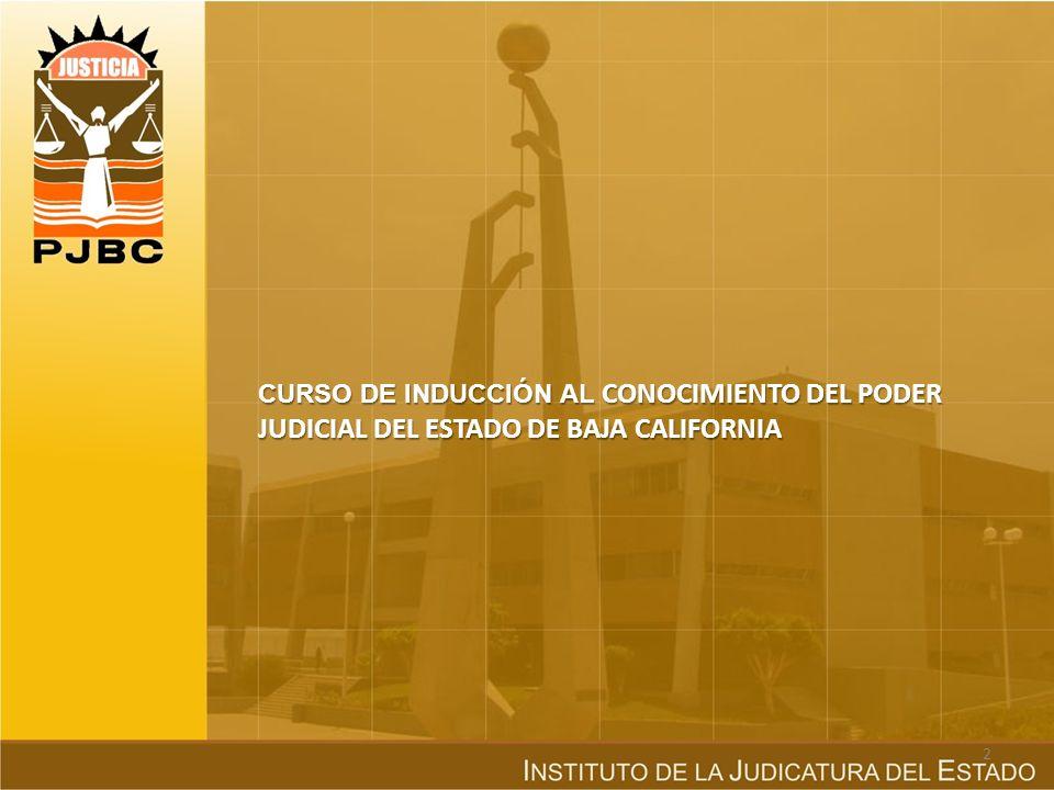 CURSO DE INDUCCIÓN AL CONOCIMIENTO DEL PODER JUDICIAL DEL ESTADO DE BAJA CALIFORNIA 2