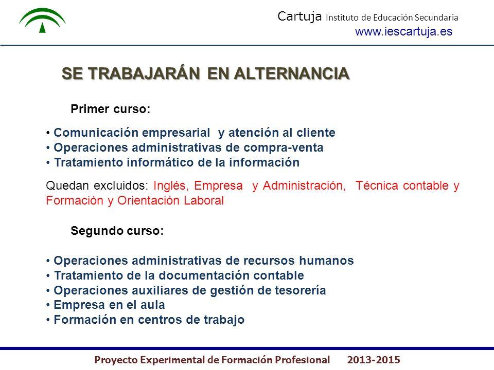 Cartuja Instituto de Educación Secundaria www.iescartuja.es Proyecto Experimental de Formación Profesional 2013-2015 Primer curso: Comunicación empres