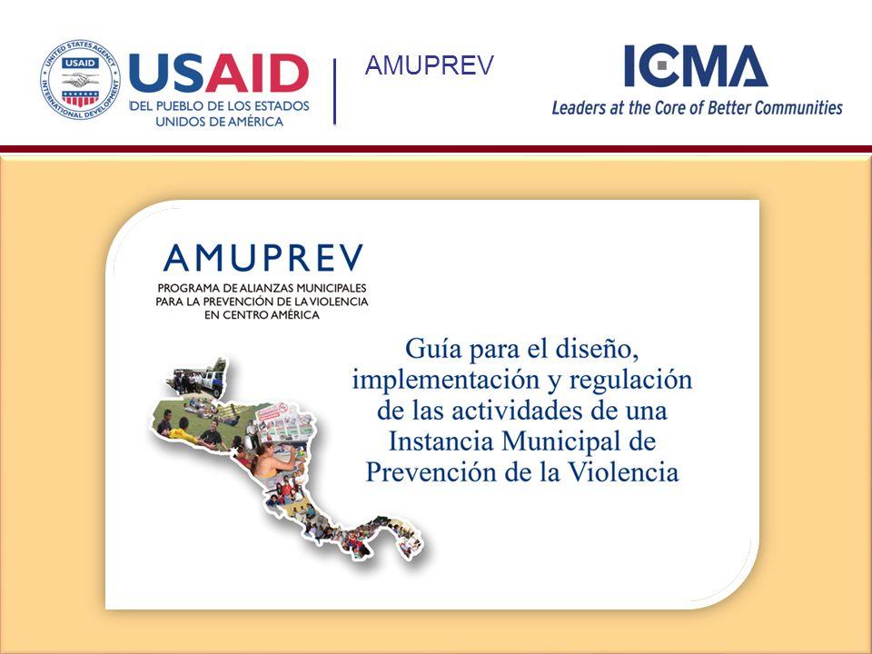 Programa de USAID (CARSI) para fortalecer liderazgo municipal en iniciativas de Prevención de la Violencia (2009-2012) PORTAL (www.amuprev.org ):www.amuprev Compartir Experiencias (Sinopsis + Videos) Hermanamientos Noticias y Actualizaciones Caja de Herramientas 2