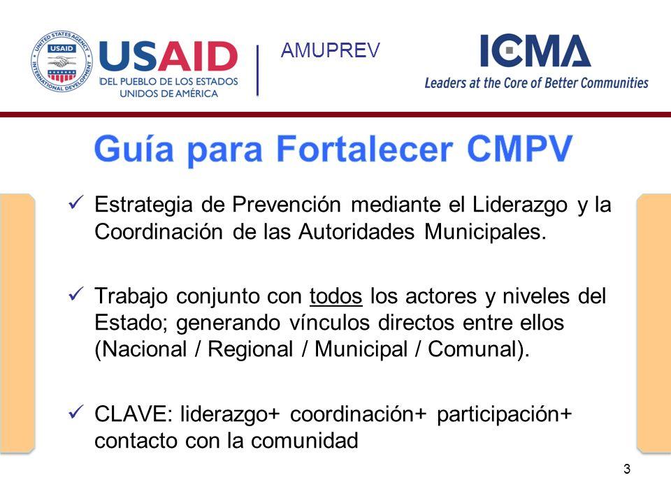 AMUPREV Estrategia de Prevención mediante el Liderazgo y la Coordinación de las Autoridades Municipales. Trabajo conjunto con todos los actores y nive
