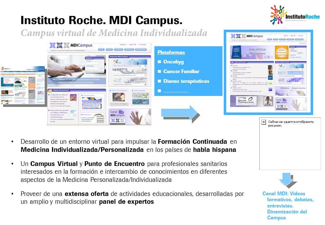 Instituto Roche. MDI Campus. Campus virtual de Medicina Individualizada Desarrollo de un entorno virtual para impulsar la Formación Continuada en Medi