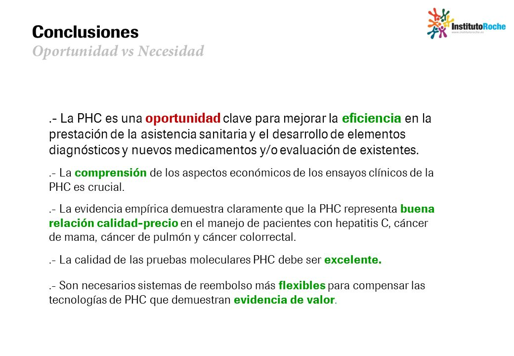 Conclusiones Oportunidad vs Necesidad.- La PHC es una oportunidad clave para mejorar la eficiencia en la prestación de la asistencia sanitaria y el de