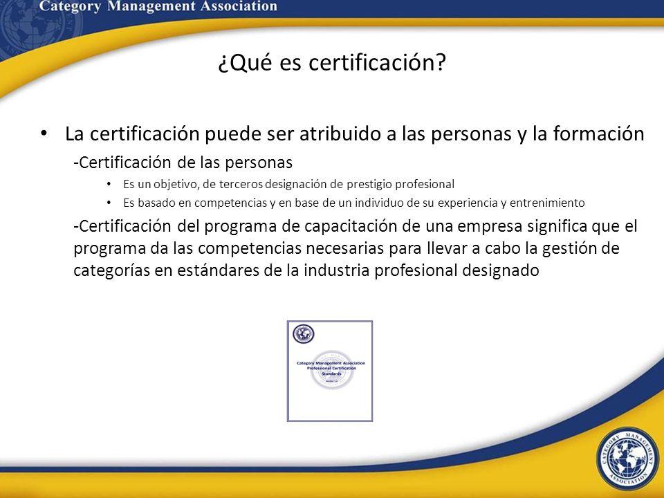 ¿Qué es certificación? La certificación puede ser atribuido a las personas y la formación -Certificación de las personas Es un objetivo, de terceros d