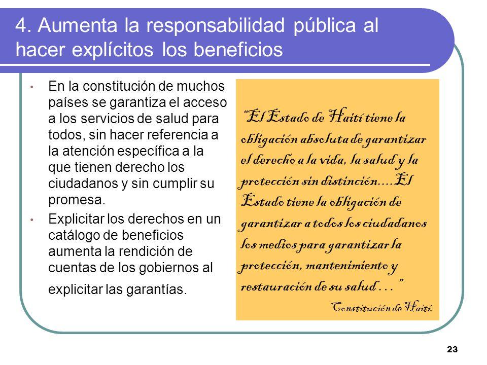 23 En la constitución de muchos países se garantiza el acceso a los servicios de salud para todos, sin hacer referencia a la atención específica a la