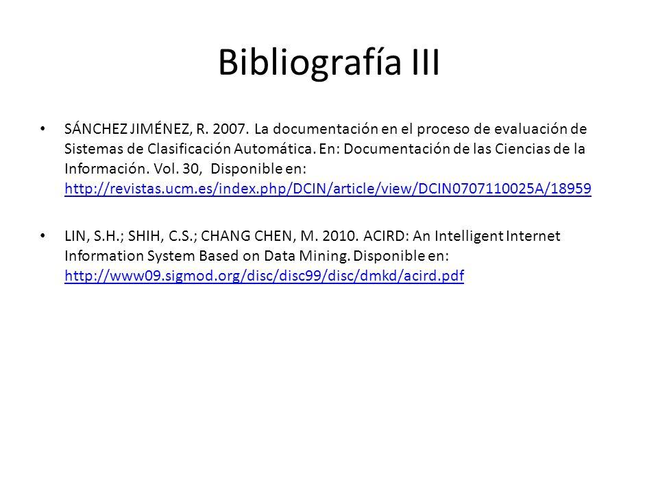 Bibliografía III SÁNCHEZ JIMÉNEZ, R. 2007.