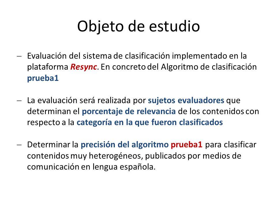 Objeto de estudio Evaluación del sistema de clasificación implementado en la plataforma Resync.