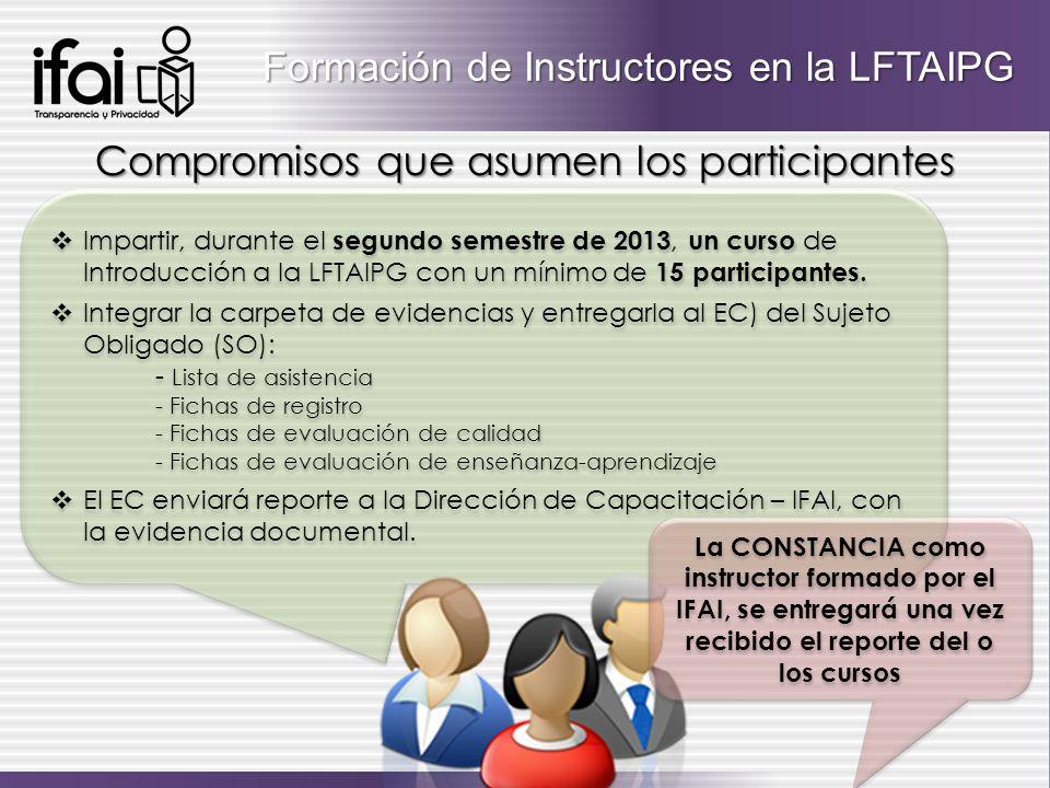 Impartir, durante el segundo semestre de 2013, un curso de Introducción a la LFTAIPG con un mínimo de 15 participantes. Integrar la carpeta de evidenc