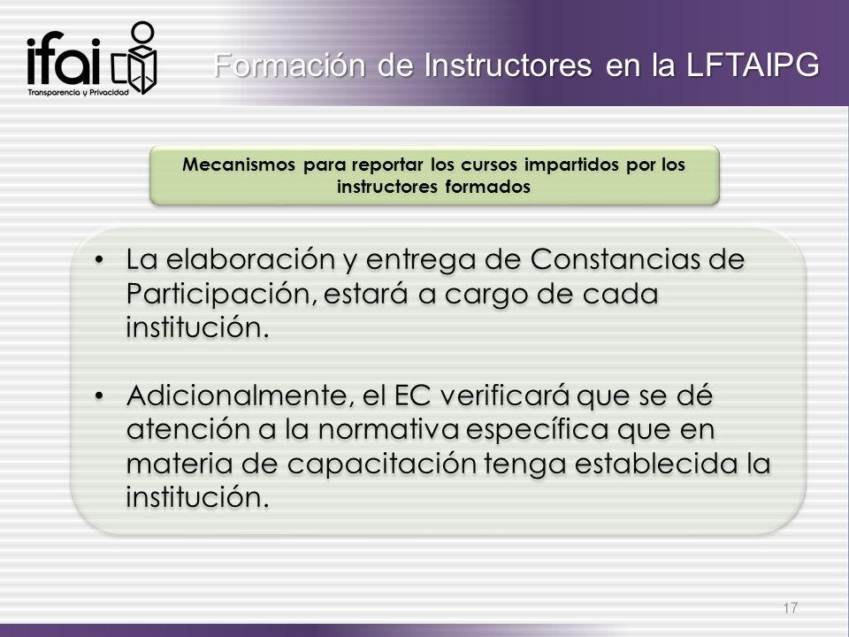 La elaboración y entrega de Constancias de Participación, estará a cargo de cada institución. Adicionalmente, el EC verificará que se dé atención a la