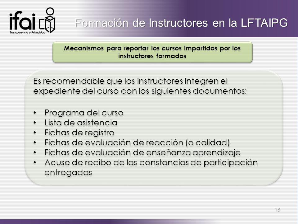 Es recomendable que los instructores integren el expediente del curso con los siguientes documentos: Programa del curso Lista de asistencia Fichas de