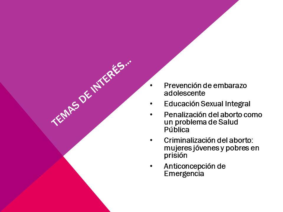 CONTEXTO DERECHOS SEXUALES Embarazo en adolescente. Penalización del aborto.