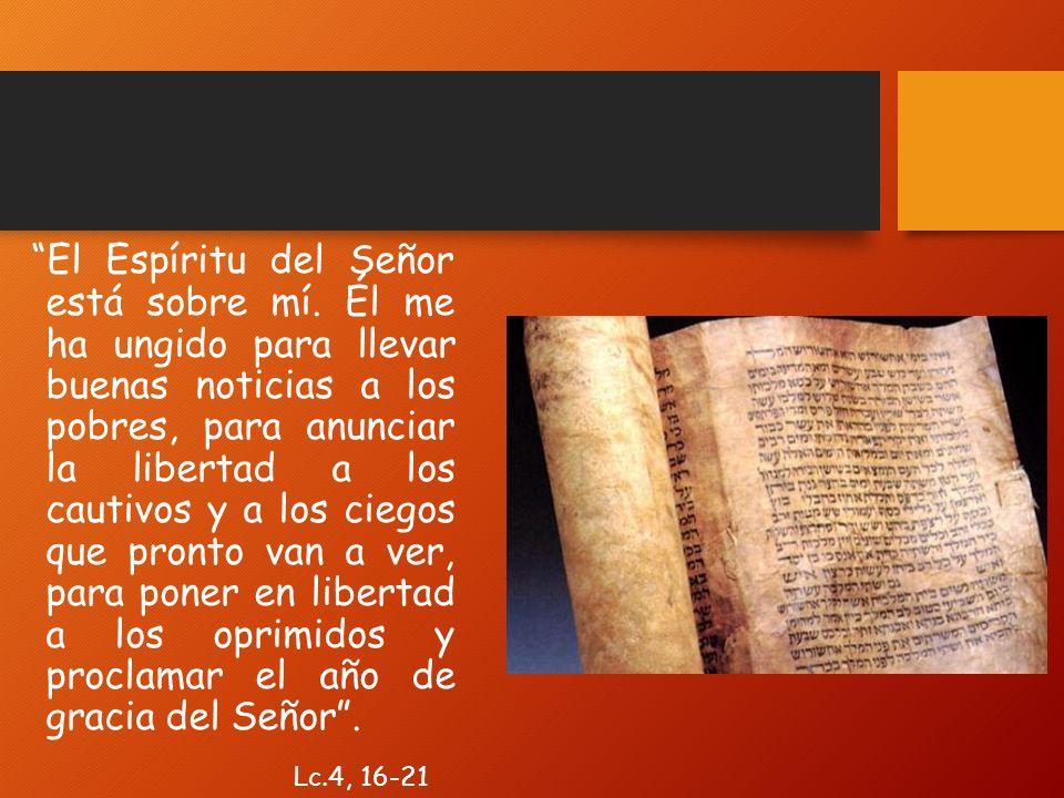 El Espíritu del Señor está sobre mí.