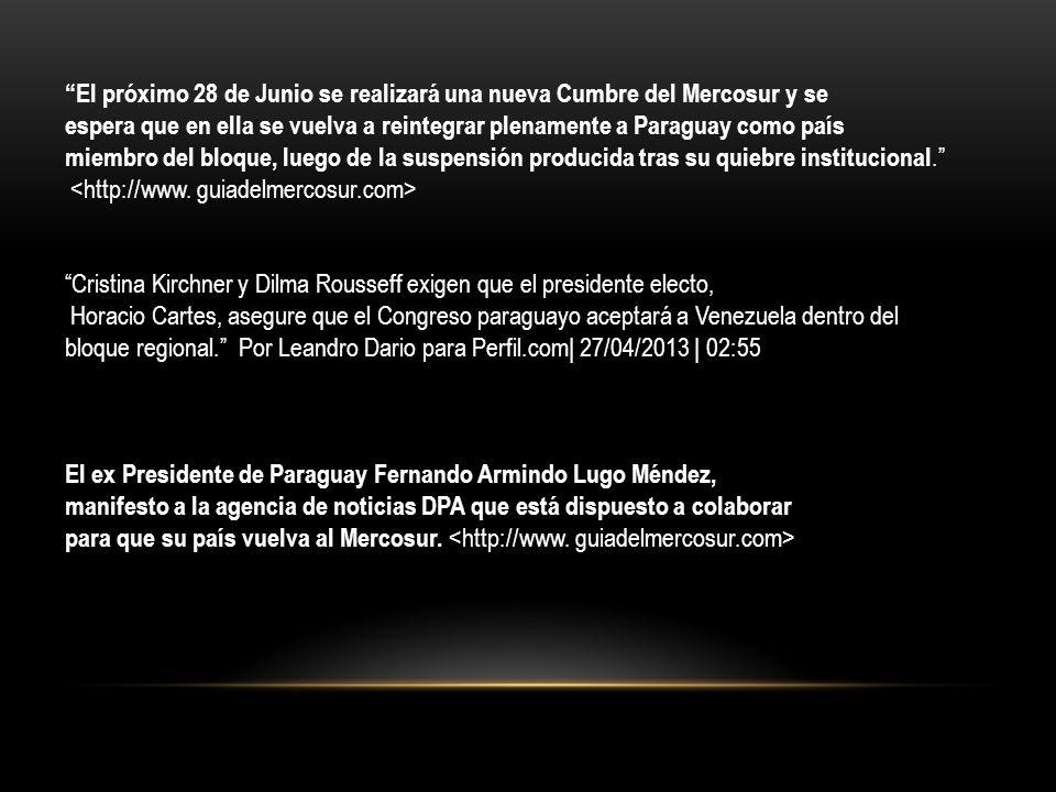 El próximo 28 de Junio se realizará una nueva Cumbre del Mercosur y se espera que en ella se vuelva a reintegrar plenamente a Paraguay como país miemb