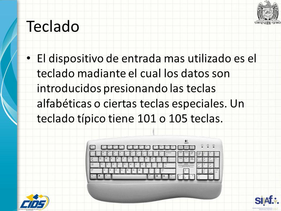 Teclado El dispositivo de entrada mas utilizado es el teclado madiante el cual los datos son introducidos presionando las teclas alfabéticas o ciertas