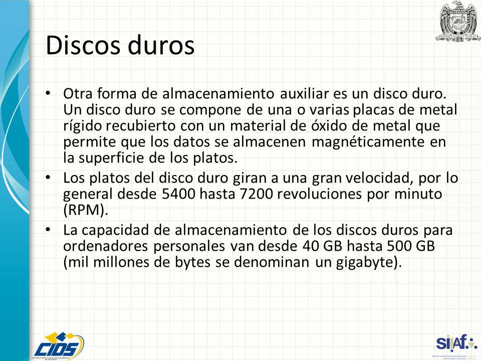 Discos duros Otra forma de almacenamiento auxiliar es un disco duro. Un disco duro se compone de una o varias placas de metal rígido recubierto con un