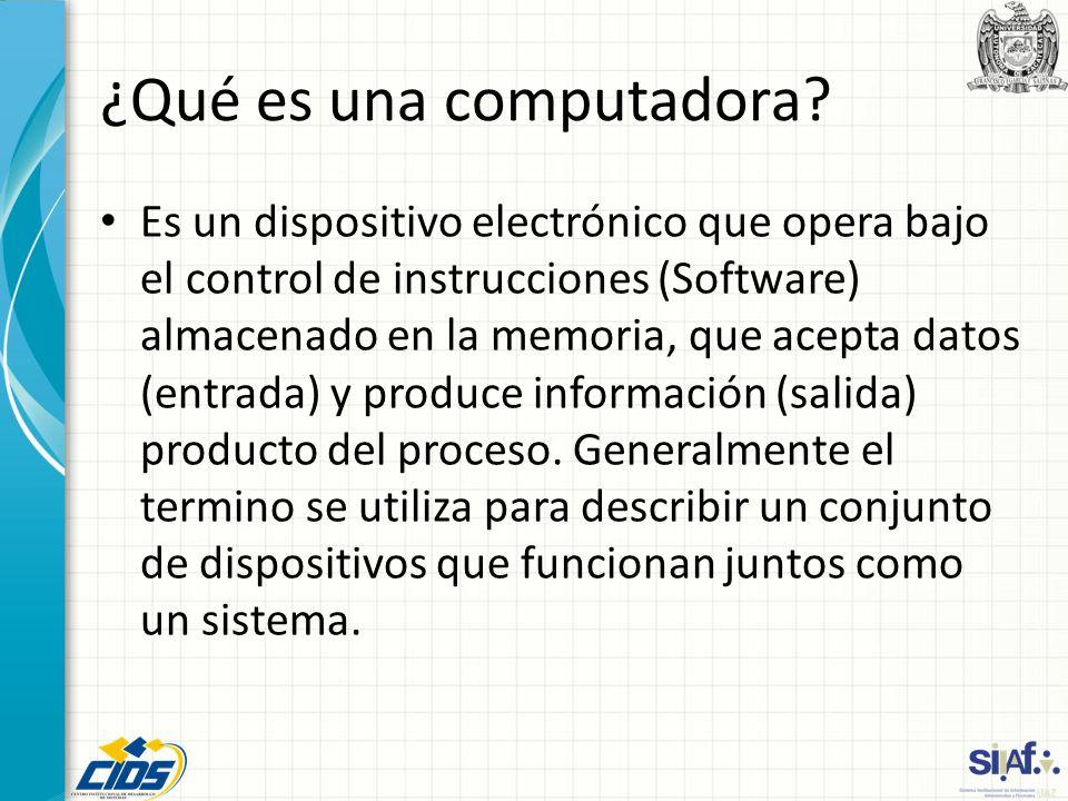 ¿Qué es una computadora? Es un dispositivo electrónico que opera bajo el control de instrucciones (Software) almacenado en la memoria, que acepta dato