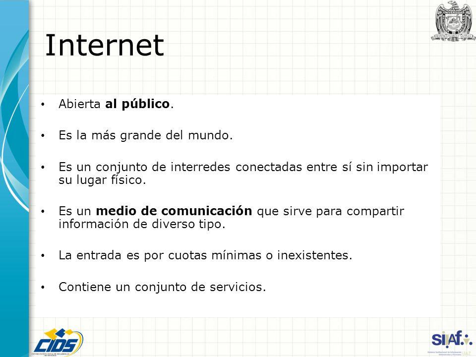 Internet Abierta al público. Es la más grande del mundo. Es un conjunto de interredes conectadas entre sí sin importar su lugar físico. Es un medio de