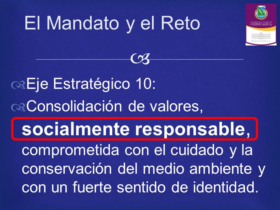 Eje Estratégico 10: Consolidación de valores, socialmente responsable, comprometida con el cuidado y la conservación del medio ambiente y con un fuerte sentido de identidad.