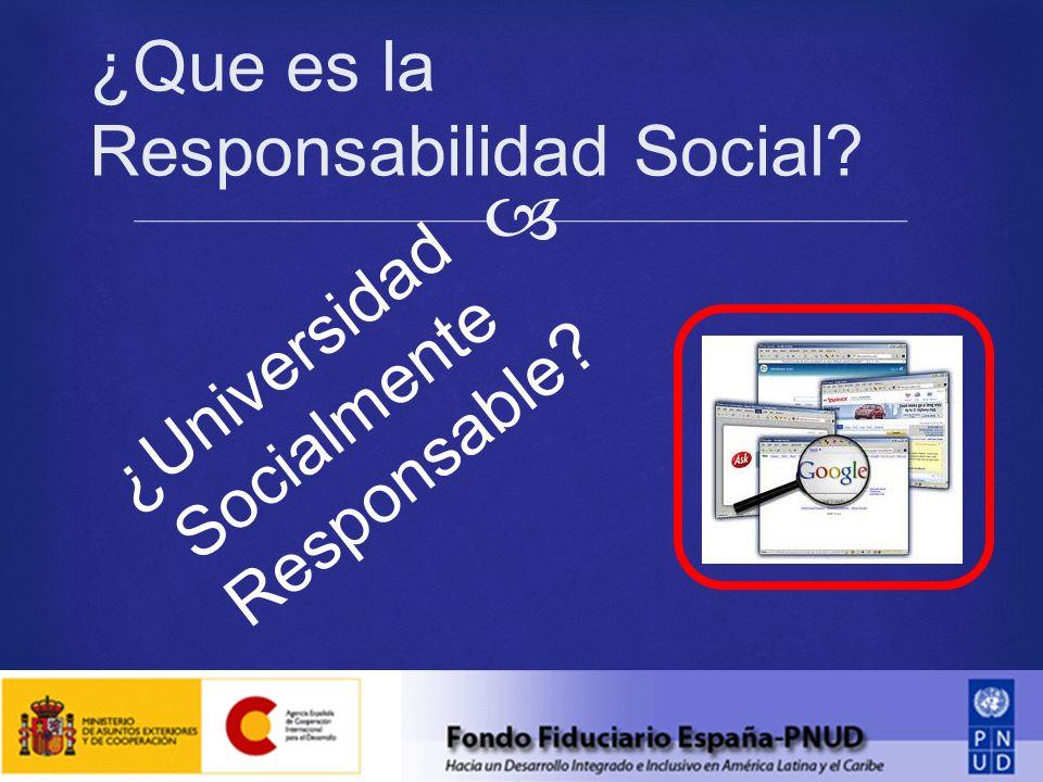 ¿Que es la Responsabilidad Social ¿Universidad Socialmente Responsable