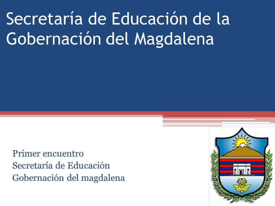 Secretaría de Educación de la Gobernación del Magdalena Primer encuentro Secretaría de Educación Gobernación del magdalena